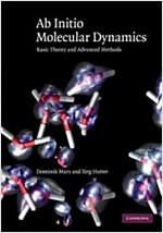 Ab Initio Molecular Dynamics : Basic Theory and Advanced Methods (Hardcover)