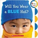Will You Wear a Blue Hat? (Board Books)