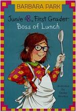 Junie B. Jones #19: First Grader: Boss of Lunch (Paperback, 4)