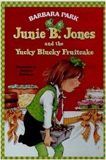 Junie B. Jones #5: Junie B. Jones and the Yucky Blucky Fruitcake (Paperback)