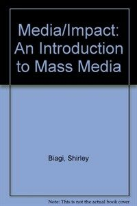 Media/impact : an introduction to mass media Updated 2nd ed