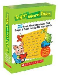 Sight Word Tales: 25 Read-Aloud Storybooks That Target & Teach the Top 100 Sight Words (Paperback)