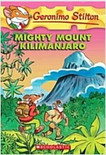 Geronimo Stilton #41: Mighty Mount Kilimanjaro (Paperback)