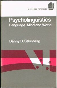 Psycholinguistics : language, mind, and world