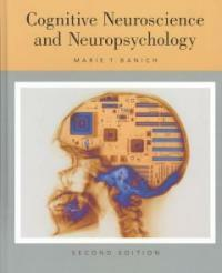 Cognitive neuroscience and neuropsychology 2nd ed