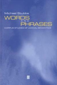 Words and phrases : corpus studies of lexical semantics