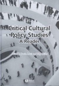 Critical cultural policy studies : a reader
