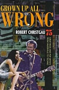 Grown Up All Wrong (Hardcover)