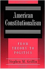 American Constitutionalism: From Theory to Politics (Paperback, Revised)