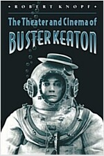 The Theater and Cinema of Buster Keaton (Paperback)