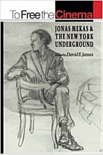 To Free the Cinema: Jonas Mekas and the New York Underground (Paperback)