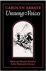 Unsung Voices: Opera and Musical Narrative in the Nineteenth Century (Paperback)