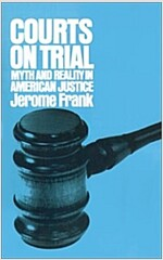 Courts on Trial: Myth and Reality in American Justice (Paperback)