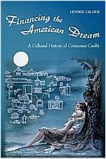 Financing the American Dream: A Cultural History of Consumer Credit (Paperback, Revised)