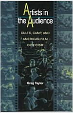 Artists in the Audience: Cults, Camp, and American Film Criticism (Paperback)