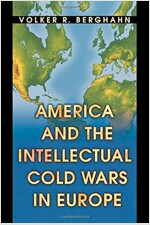 America and the Intellectual Cold Wars in Europe (Paperback, Reprint)