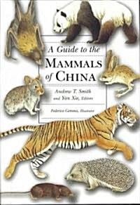 A Guide to the Mammals of China (Hardcover)