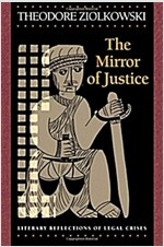The Mirror of Justice: Literary Reflections of Legal Crises (Paperback, Revised)
