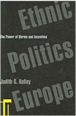 Ethnic Politics in Europe: The Power of Norms and Incentives (Paperback)