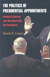The politics of presidential appointments : political control and bureaucratic performance