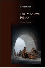 The Medieval Prison: A Social History (Hardcover)