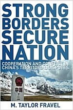 Strong Borders, Secure Nation: Cooperation and Conflict in China's Territorial Disputes (Paperback)