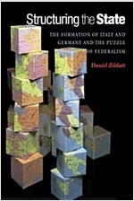 Structuring the State: The Formation of Italy and Germany and the Puzzle of Federalism (Paperback)