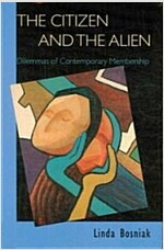 The Citizen and the Alien: Dilemmas of Contemporary Membership (Paperback)