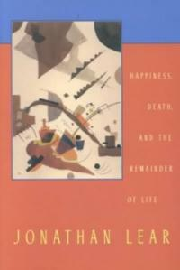 Happiness, death, and the remainder of life / 1st Harvard University Press pbk. ed