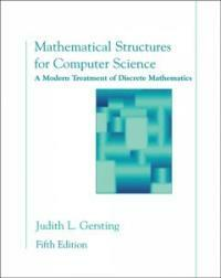 Mathematical structures for computer science : a modern treatment of discrete mathematics 5th ed