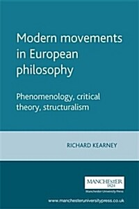 Modern Movements in European Philosophy : Phenomenology, Critical Theory, Structuralism (Paperback, 2 Rev ed)