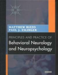 Principles and practice of behavioral neurology and neuropsychology