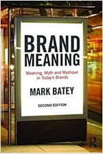 Brand Meaning : Meaning, Myth and Mystique in Today's Brands (Paperback, 2 New edition)