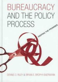 Bureaucracy and the policy process : keeping the promises