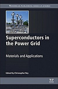 Superconductors in the Power Grid : Materials and Applications (Hardcover)