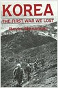 Korea: The First War We Lost (Hardcover)