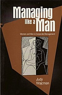 Managing Like a Man : Women and Men in Corporate Management (Paperback)