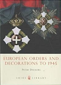 European Orders and Decorations to 1945 (Paperback)