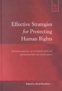 Effective strategies for protecting human rights : economic sanctions, use of national courts and international fora and coercive power