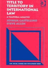 Title to territory in international law : a temporal analysis