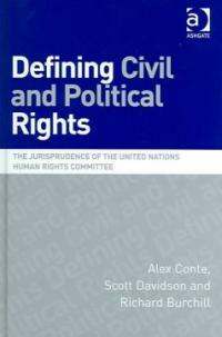 Defining civil and political rights : the jurisprudence of the United Nations Human Rights Committee