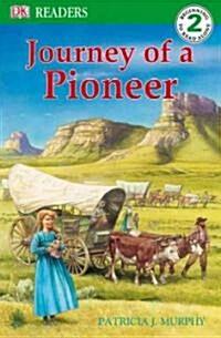 Journey of a Pioneer: DK Readers L2 (Paperback)