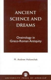 Ancient science and dreams: oneirology in Greco-Roman antiquity