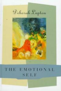 The emotional self : a sociocultural exploration