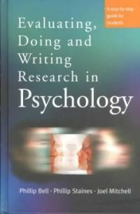 Evaluating, doing and writing research in psychology : a step-by-step guide for students