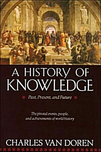 A History of Knowledge: Past, Present, and Future (Paperback)