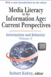 Media literacy in the information age : current perspectives