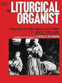 The Liturgical Organist, Volume 3 (Paperback, Instrument: Organ,  Level: Intermediate)