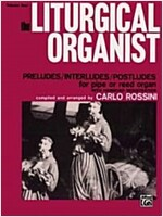 The Liturgical Organist, Volume 4 (Paperback, Instrument: Organ,  Level: Intermediate)