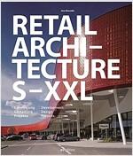 Retail Architecture S-XXL: Developement, Design, Projects (Hardcover)